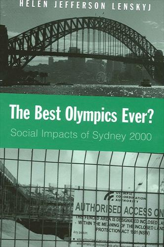 The Best Olympics Ever?: Social Impacts of Sydney 2000 - SUNY series on Sport, Culture, and Social Relations (Paperback)