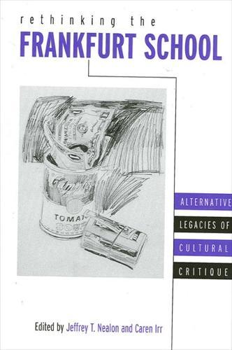 Rethinking the Frankfurt School: Alternative Legacies of Cultural Critique (Paperback)