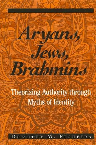 Aryans, Jews, Brahmins: Theorizing Authority through Myths of Identity - SUNY series, The Margins of Literature (Paperback)