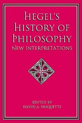 Hegel's History of Philosophy: New Interpretations - SUNY Series in Hegelian Studies (Paperback)