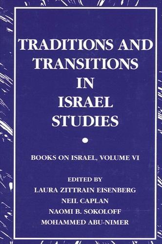 Traditions and Transitions in Israel Studies: Books on Israel, Volume VI - SUNY series in Israeli Studies (Paperback)
