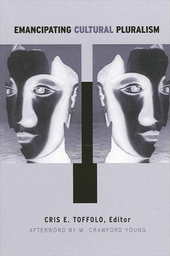 Emancipating Cultural Pluralism - SUNY series in National Identities (Hardback)