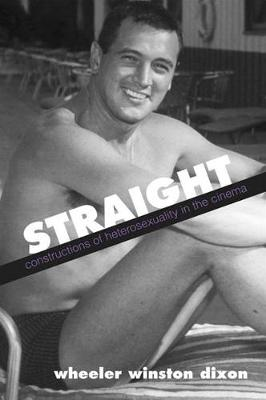 Straight: Constructions of Heterosexuality in the Cinema - SUNY series, Cultural Studies in Cinema/Video (Paperback)