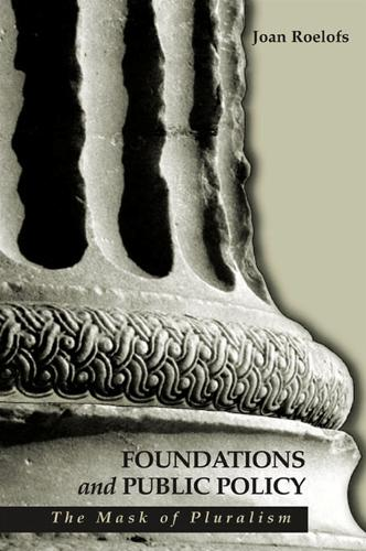 Foundations and Public Policy: The Mask of Pluralism - SUNY series in Radical Social and Political Theory (Paperback)