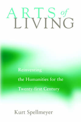 Arts of Living: Reinventing the Humanities for the Twenty-first Century (Paperback)