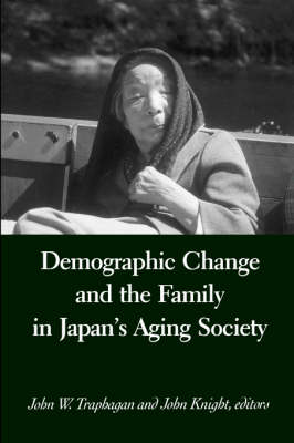 Demographic Change and the Family in Japan's Aging Society - SUNY series in Japan in Transition (Paperback)