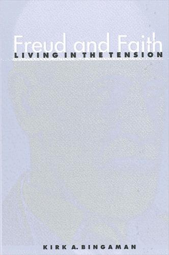 Freud and Faith: Living in the Tension (Hardback)