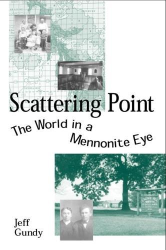 Scattering Point: The World in a  Mennonite Eye (Hardback)