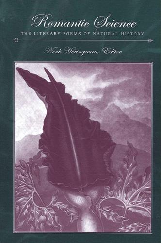 Romantic Science: The Literary Forms of Natural History - SUNY series, Studies in the Long Nineteenth Century (Paperback)