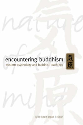 Encountering Buddhism: Western Psychology and Buddhist Teachings - SUNY series in Transpersonal and Humanistic Psychology (Paperback)