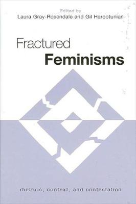 Fractured Feminisms: Rhetoric, Context, and Contestation (Paperback)