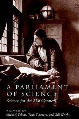 A Parliament of Science: Science for the 21st Century (Hardback)