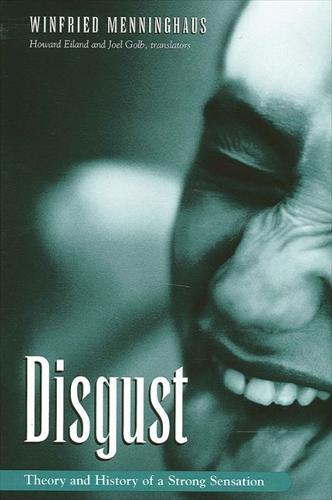 Disgust: Theory and History of a Strong Sensation - SUNY series, Intersections: Philosophy and Critical Theory (Hardback)