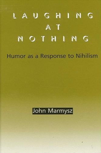Laughing at Nothing: Humor as a Response to Nihilism (Paperback)