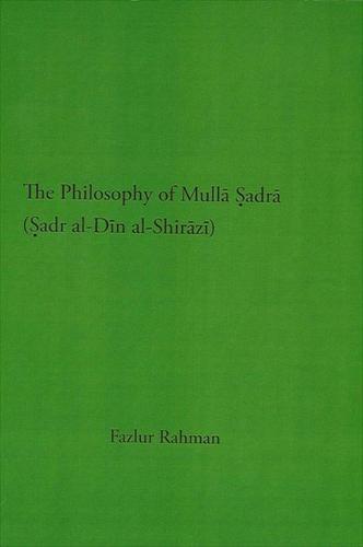 The Philosophy of Mulla Sadra Shirazi (Paperback)