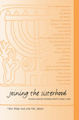 Joining the Sisterhood: Young Jewish Women Write Their Lives - SUNY series in Modern Jewish Literature and Culture (Paperback)