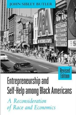 Entrepreneurship and Self-Help among Black Americans: A Reconsideration of Race and Economics, Revised Edition - SUNY series in Ethnicity and Race in American Life (Paperback)