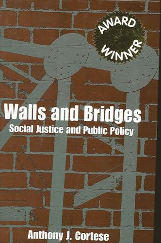 Walls and Bridges: Social Justice and Public Policy - SUNY series in Public Policy (Paperback)