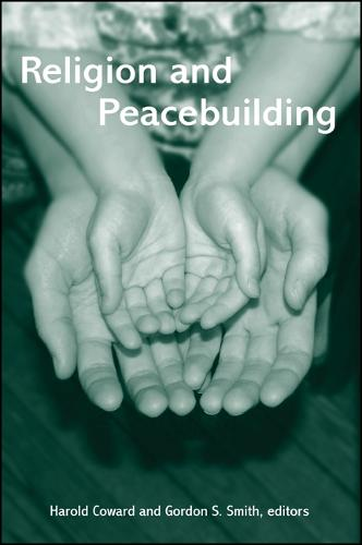 Religion and Peacebuilding - SUNY Series in Religious Studies (Paperback)