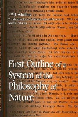 First Outline of a System of the Philosophy of Nature - SUNY series in Contemporary Continental Philosophy (Hardback)