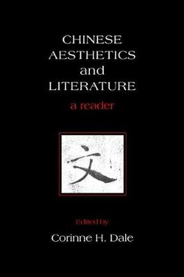 Chinese Aesthetics and Literature: A Reader - SUNY series in Asian Studies Development (Hardback)