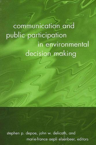 Communication and Public Participation in Environmental Decision Making - SUNY series in Communication Studies (Paperback)