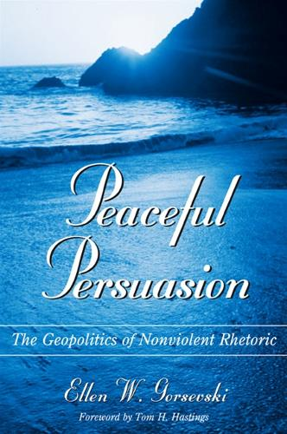 Peaceful Persuasion: The Geopolitics of Nonviolent Rhetoric - SUNY series in Communication Studies (Paperback)