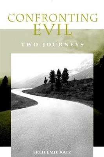 Confronting Evil: Two Journeys (Hardback)