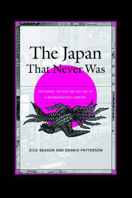 The Japan That Never Was: Explaining the Rise and Decline of a Misunderstood Country (Paperback)