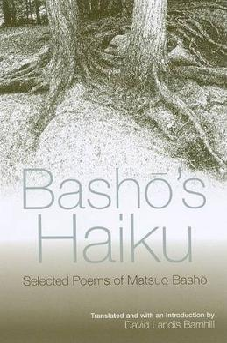Basho's Haiku: Selected Poems of Matsuo Basho (Hardback)