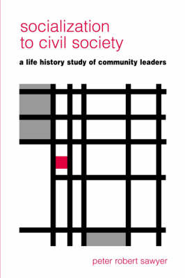 Socialization to Civil Society: A Life History Study of Community Leaders (Paperback)