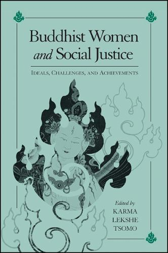 Buddhist Women and Social Justice: Ideals, Challenges, and Achievements - SUNY series, Feminist Philosophy (Hardback)