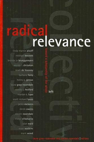Radical Relevance: Toward a Scholarship of the Whole Left (Paperback)