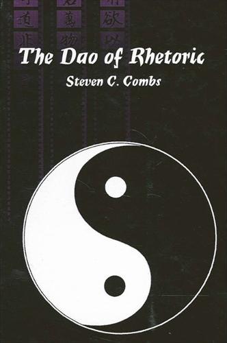 The Dao of Rhetoric - SUNY series in Communication Studies (Paperback)