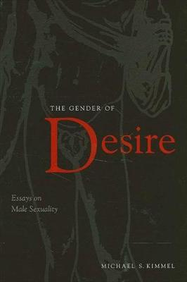 The Gender of Desire: Essays on Male Sexuality (Hardback)