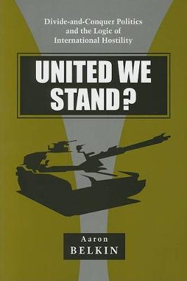United We Stand?: Divide-and-Conquer Politics and the Logic of International Hostility - SUNY series in Global Politics (Paperback)