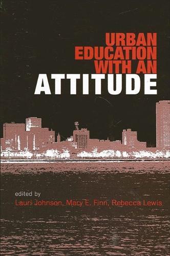 Urban Education with an Attitude (Hardback)