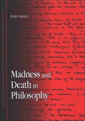 Madness and Death in Philosophy - SUNY series in Contemporary Continental Philosophy (Paperback)