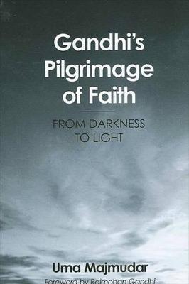 Gandhi's Pilgrimage of Faith: From Darkness to Light (Paperback)