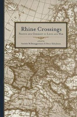 Rhine Crossings: France and Germany in Love and War (Hardback)