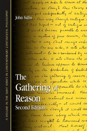 Gathering of Reason, The: Second Edition - SUNY series in Contemporary Continental Philosophy (Hardback)