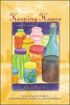 Keeping House: A Novel in Recipes - SUNY series, Women Writers in Translation (Paperback)