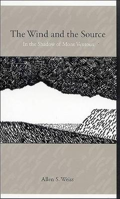 The Wind and the Source: In the Shadow of Mont Ventoux (Paperback)
