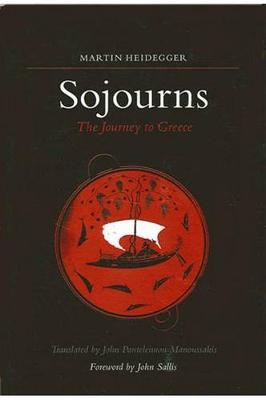 Sojourns: The Journey to Greece - SUNY series in Contemporary Continental Philosophy (Paperback)