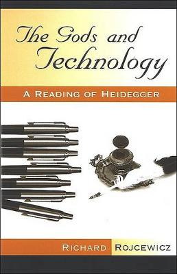 The Gods and Technology: A Reading of Heidegger - SUNY series in Theology and Continental Thought (Hardback)