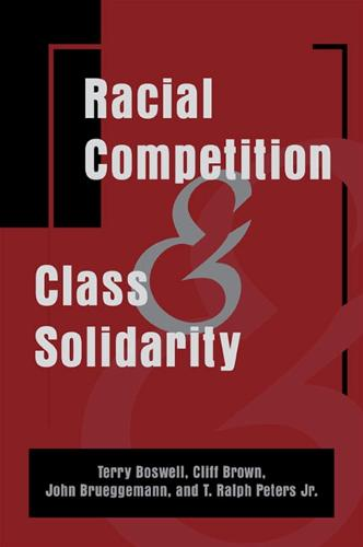 Racial Competition and Class Solidarity (Hardback)