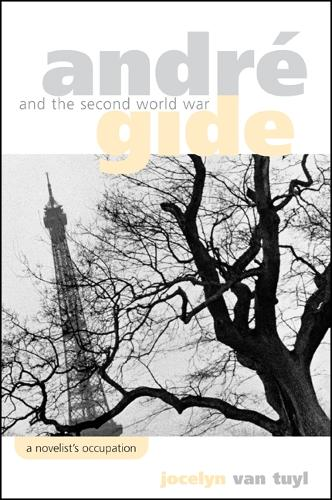 Andre Gide and the Second World War: A Novelist's Occupation (Paperback)