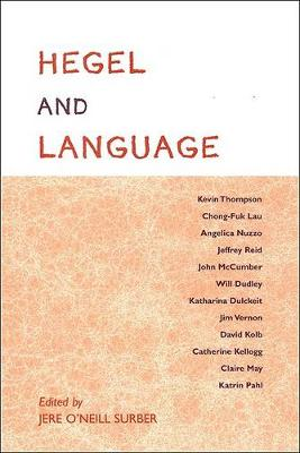 Hegel and Language - SUNY Series in Hegelian Studies (Paperback)