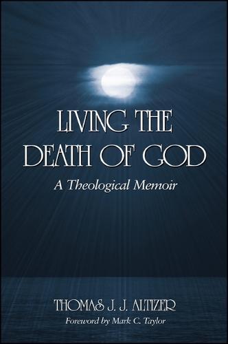 Living the Death of God: A Theological Memoir (Hardback)