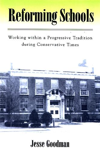 Reforming Schools: Working within a Progressive Tradition during Conservative Times (Paperback)